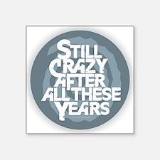Still Crazy Sticker