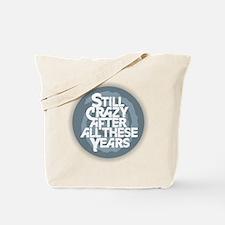 Still Crazy Tote Bag