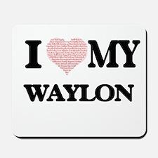 I Love my Waylon (Heart Made from Love m Mousepad