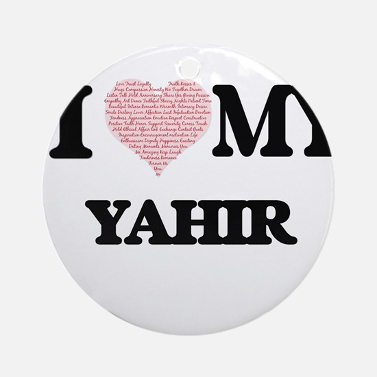 I Love my Yahir (Heart Made from Lo Round Ornament