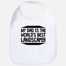 My Dad Is The Worlds Best Landscaper Bib