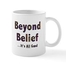 Beyond Belief Mugs
