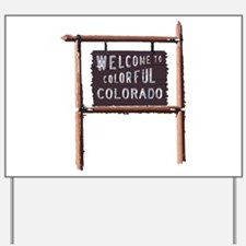 welcome to colorful colorado signage Yard Sign