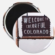 welcome to colorful colorado signage Magnets