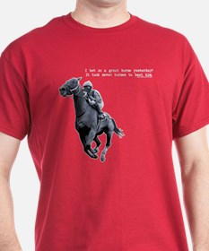 I bet on a great horse. T-Shirt
