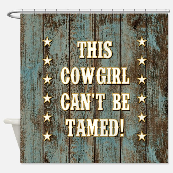 THIS COWGIRL... Shower Curtain