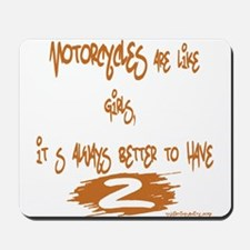 Motorcycles Are Like Girls Mousepad
