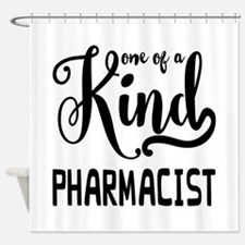 One of a Kind Pharmacist Shower Curtain