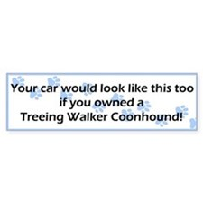 Your Car Treeing Walker Coonhound Bumper Bumper Sticker