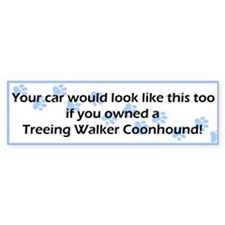 Your Car Treeing Walker Coonhound Bumper Car Sticker