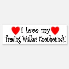 I Love My Treeing Walker Coonhounds Bumper Bumper Bumper Sticker