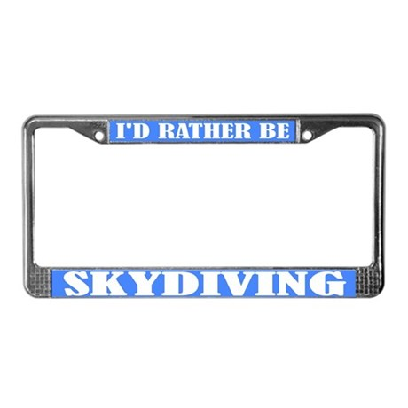 Rather Be Skydiving License Plate Frame