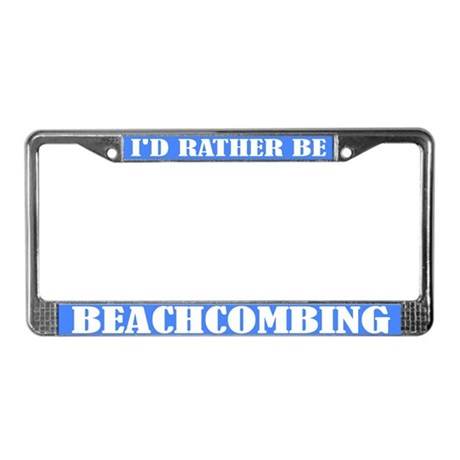 Rather Be Beachcombing License Plate Frame