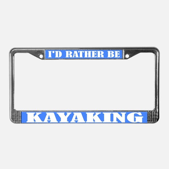 Rather Be Kayaking License Plate Frame