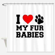 I Love My Fur Babies Shower Curtain