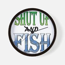 Shut Up and Fish Wall Clock