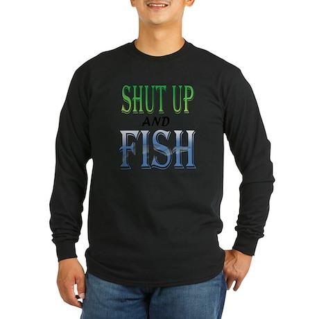 Shut Up and Fish Long Sleeve Dark T-Shirt