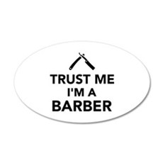 Trust me I'm a Barber 35x21 Oval Wall Decal