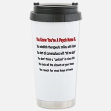 Cute Hilarious psych nurse sayings Travel Mug