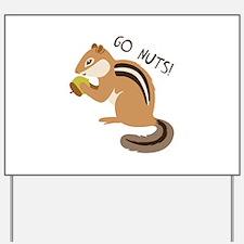 Go Nuts Yard Sign
