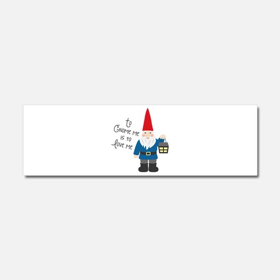 To Gnome Me Car Magnet 10 x 3