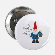 "To Gnome Me 2.25"" Button (10 pack)"