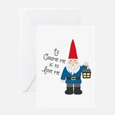To Gnome Me Greeting Cards
