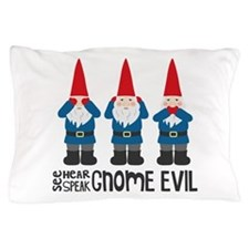 Gnomes No Evil Pillow Case