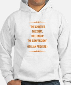 THE SHORTER THE... Hoodie