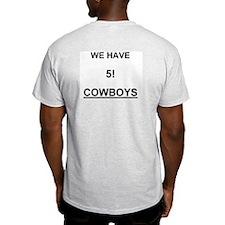 Got Rings? We have 5 Super Bowl RingsT-Shirt