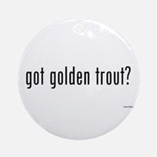 got golden trout? Ornament (Round)