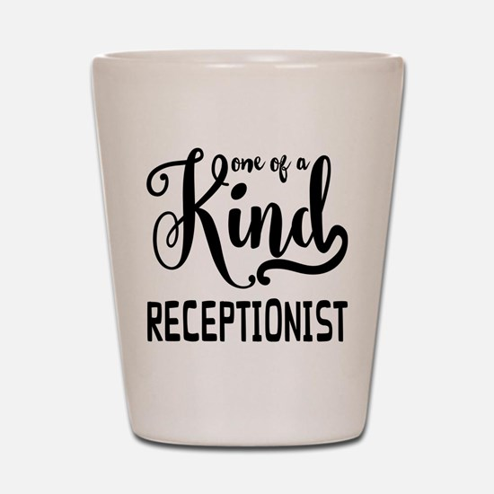 One of a Kind Receptionist Shot Glass