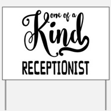 One of a Kind Receptionist Yard Sign