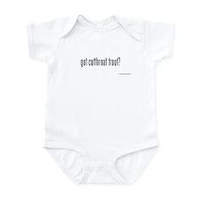 got cutthroat trout? Infant Bodysuit