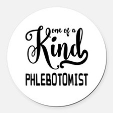 One of a Kind Phlebotomist Round Car Magnet