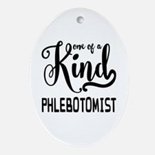 One of a Kind Phlebotomist Oval Ornament