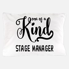 One of a Kind Stage Manager Pillow Case