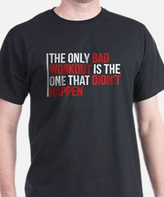 No Bad Workouts T-Shirt