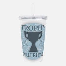 Trophy Girlfriend Acrylic Double-wall Tumbler