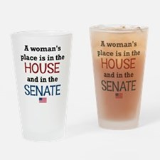 A Woman's Place is in the House Drinking Glass