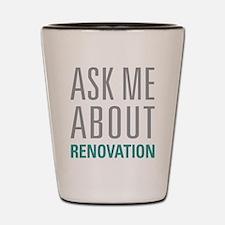 Renovation Shot Glass