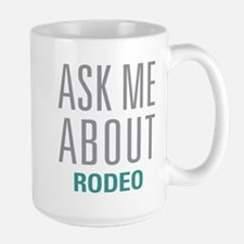 Ask Me About Rodeo Mugs