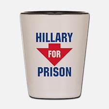 Hillary For Prison T-Shirt Shot Glass