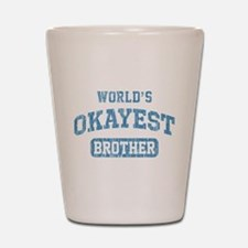 World's Okayest Brother Vintage Shot Glass