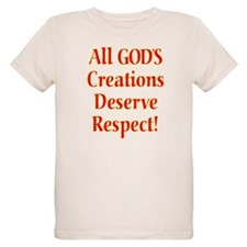 All God's Creations Deserve Respect T-Shirt