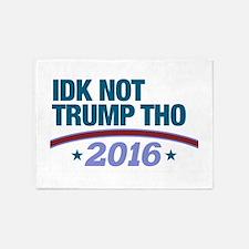 IDK Not Trump 5'x7'Area Rug