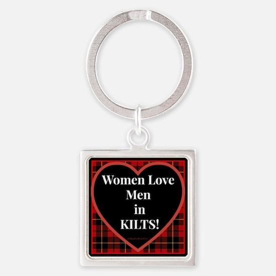 Women Love Men In Kilts Keychains