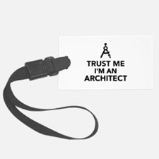 Trust me I'm an Architect Luggage Tag