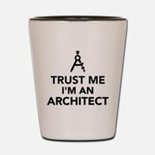 Trust me I'm an Architect Shot Glass