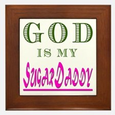 God is my SugarDaddy Framed Tile